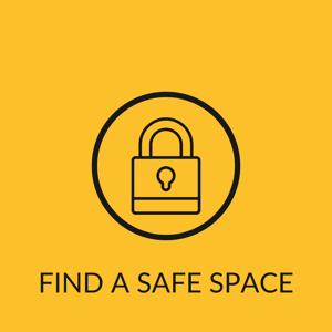 FIND A SAFE SPACE
