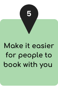 Make it easier for people to book with you